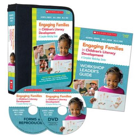 Engaging Families in Children's Literacy Development: A Complete Workshop Series : A Guide for Leading Successful Workshops, Including: Ready-To-Show Videos - Step-By-Step Plans and Schedules - Easy-To-Prepare Workshop Activities - Read-Aloud Trade Book Pack