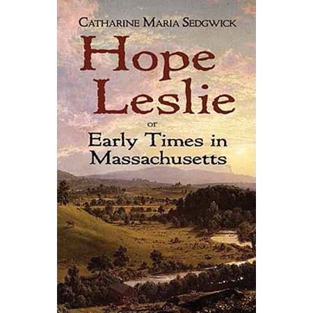 Hope Leslie : Or Early Times in