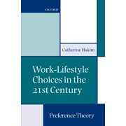 Work-Lifestyle Choices in the 21st Century : Preference Theory