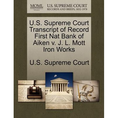 U.S. Supreme Court Transcript of Record First Nat Bank of Aiken V. J. L. Mott Iron Works