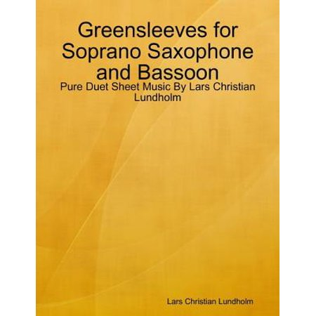 Greensleeves for Soprano Saxophone and Bassoon - Pure Duet Sheet Music By Lars Christian Lundholm - (Pop Soprano Sheet Music)