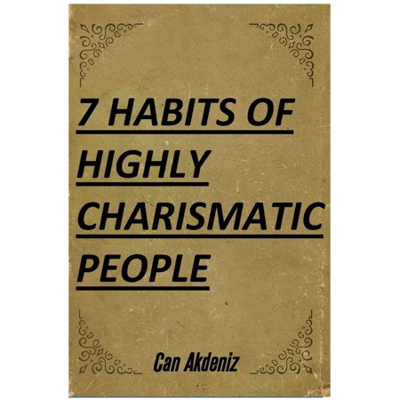 7 Habits of Highly Charismatic People (Best Business Books Book 30) -