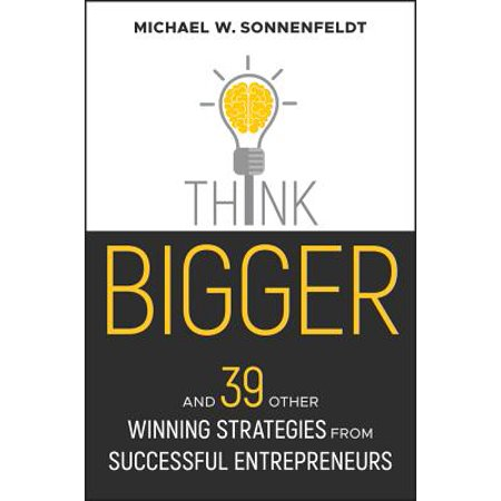 Think Bigger : And 39 Other Winning Strategies from Successful (Multiple Mini Interview Winning Strategies From Admissions Faculty)