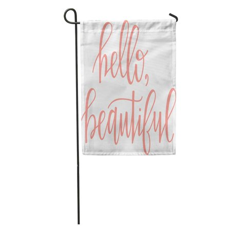 NUDECOR Gorgeous Hello Beautiful Hand Gal Girl Good Greeting Garden Flag Decorative Flag House Banner 12x18 inch - image 1 of 2