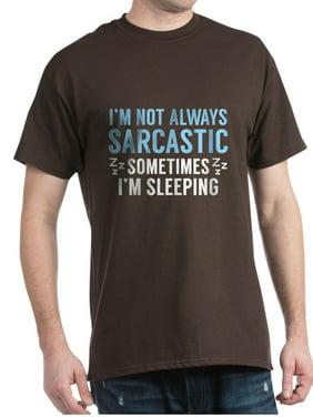 d5297f28e17 Product Image CafePress - I m Not Always Sarcastic Dark T Shirt - 100%  Cotton T