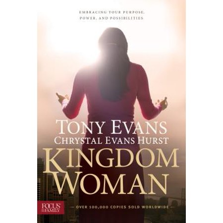 Kingdom Woman : Embracing Your Purpose, Power, and (Carry On Warrior The Power Of Embracing)