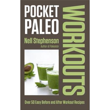 Pocket Paleo: Before and After Workout Recipes -