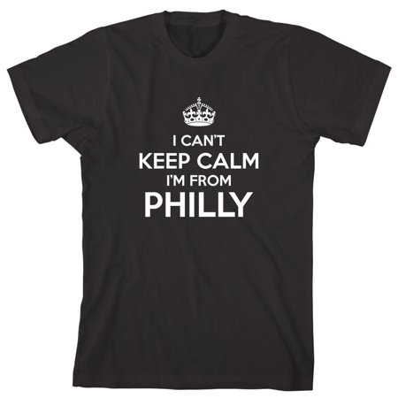 I Can't Keep Calm I'm From Philly Men's Shirt - ID: 432