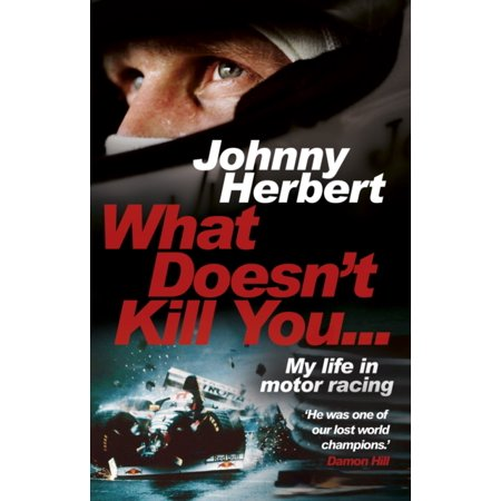Schumacher Racing - WHAT DOESNT KILL YOU MY AUTOBIOGRAPHY