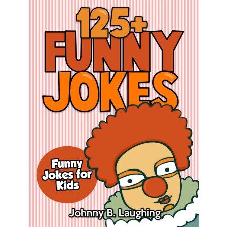 Funny Kid Jokes For Halloween (125+ Funny Jokes: Funny Jokes for Kids -)