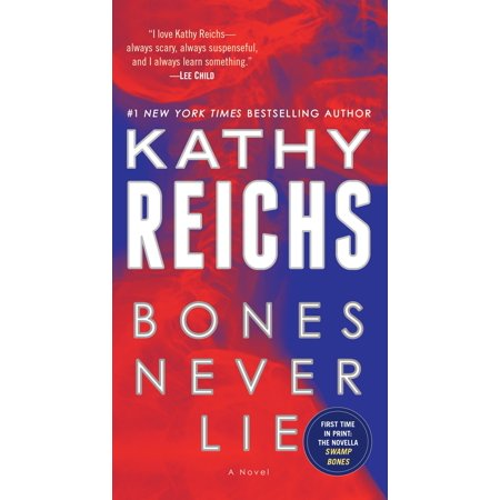 Bones Never Lie (with bonus novella Swamp Bones) : A Novel