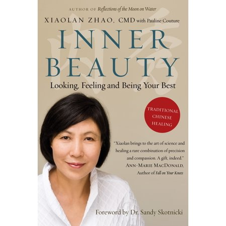 Inner Beauty : Looking, Feeling and Being Your Best Through Traditional Chinese