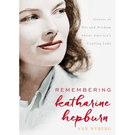 Remembering Katharine Hepburn : Stories of Wit and Wisdom About America's Leading Lady (Katharine Hepburn Sonnenbrille)