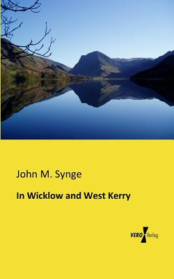 Synge: In Wicklow and West Kerry