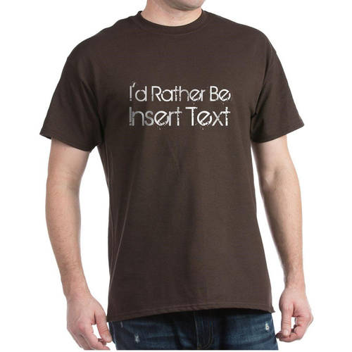 Cafepress Personalized I'd Rather Be Dark T-Shirt