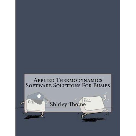 Applied Thermodynamics Software Solutions For Busies