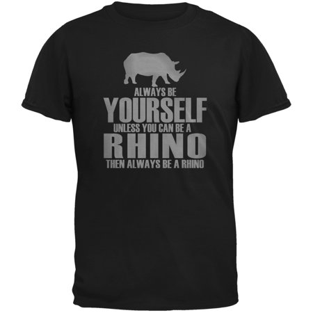 Rhino Soft Top - Always Be Yourself Rhino Black Adult T-Shirt