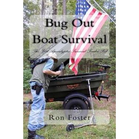 Bug Out Boat Survival: The Post Apocalyptic Survival Trailer Pod - eBook for $<!---->