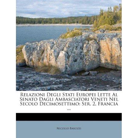 Relazioni Degli Stati Europei Lette Al Senato Dagli Ambasciatori Veneti Nel Secolo Decimosettimo - image 1 of 1