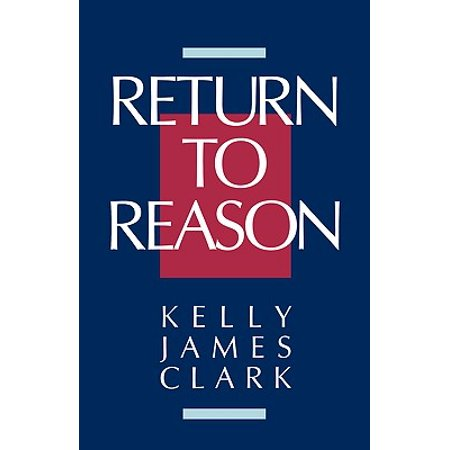 Return to Reason : A Critique of Enlightenment Evidentialism and a Defense of Reason and Belief in (The Reason Nasa Never Returned To The Moon)