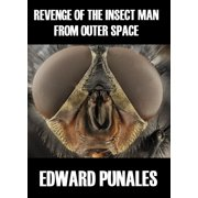Revenge of the Insect Man From Outer Space: A Humorous Short Story - eBook