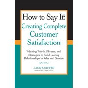 How to Say it: Creating Complete Customer Satisfaction - eBook
