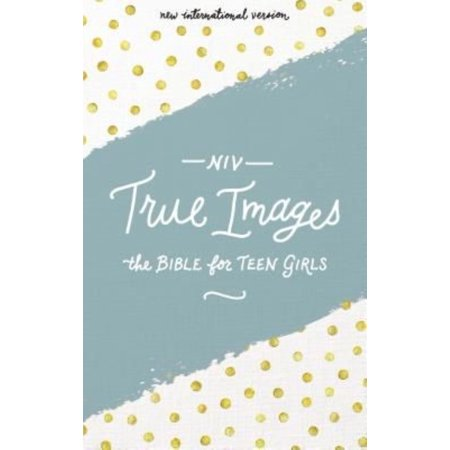 True Images The Bible For Teen Girls  New International Version