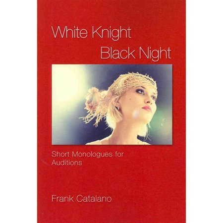 White Knight Black Night  Short Monologues For Auditions