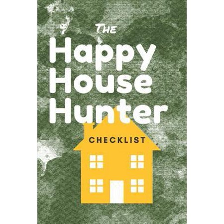 The Happy House Hunter Checklist: 6x9, 120 page companion, Easy Carry, Soft Cover Matte Finish, Easily fits inside a purse, Great Gift for First Time (House Hunters First Time Buyer In Atlanta)