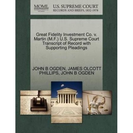 Great Fidelity Investment Co  V  Martin  M F   U S  Supreme Court Transcript Of Record With Supporting Pleadings