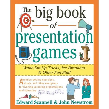 Big Book: The Big Book of Presentation Games: Wake-Em-Up Tricks, Icebreakers, and Other Fun Stuff - Fun Icebreaker Games