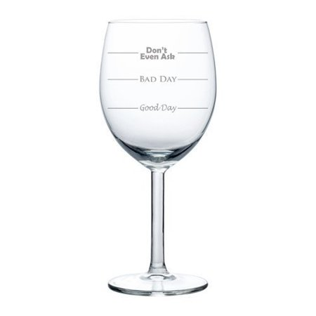 Good Chianti Wine (10 oz Wine Glass Funny Good Day Bad Day Don't Even)
