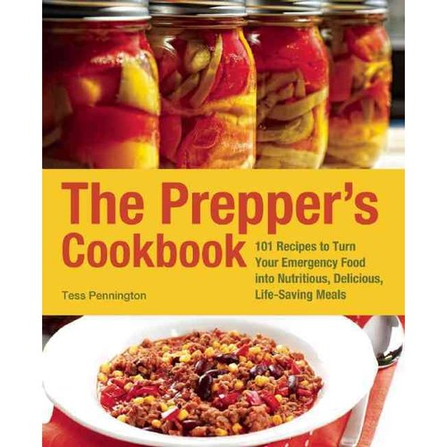 The Prepper's Cookbook: 101 Recipes to Turn Your Emergency Food into Nutritious, Delicious, Life-saving Meals
