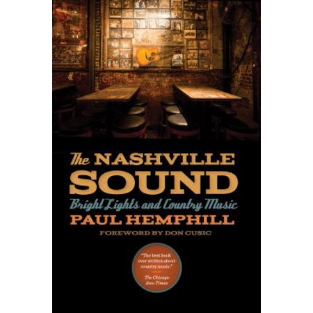 The Nashville Sound : Bright Lights and Country (Ricky Nelson Bright Lights And Country Music)