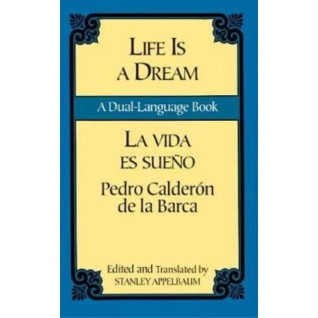 Life Is a Dream/LA Vida Es Sueno: LA Vida Es Sueno: A Dual-Language Book