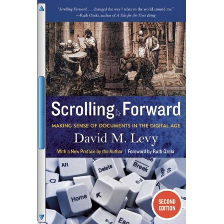Scrolling Forward, Second Edition : Making Sense of Documents in the Digital