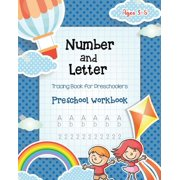 Number & Letter Tracing Book for Preschoolers : Alphabet Learning Preschool Workbooks for Kids Ages 3-5 - Sight Words and Pre K Kindergarten Workbook - ABC Toddler Books and Learning Activities