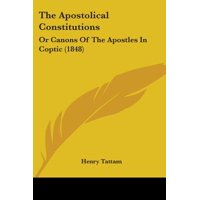 The Apostolical Constitutions : Or Canons of the Apostles in Coptic (1848)