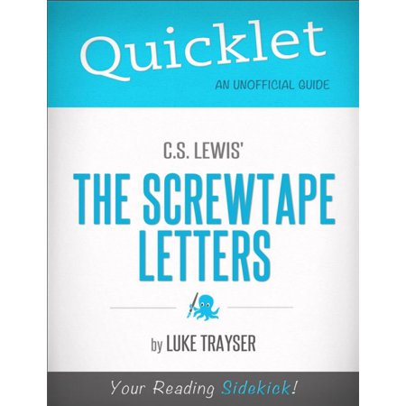 Quicklet on C.S. Lewis' The Screwtape Letters: Chapter-By-Chapter Commentary & Summary -