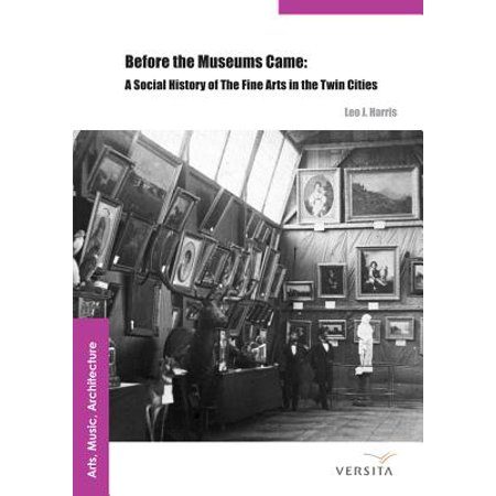 Harris Twins (Before the Museums Came : A Social History of the Fine Arts in the Twin)