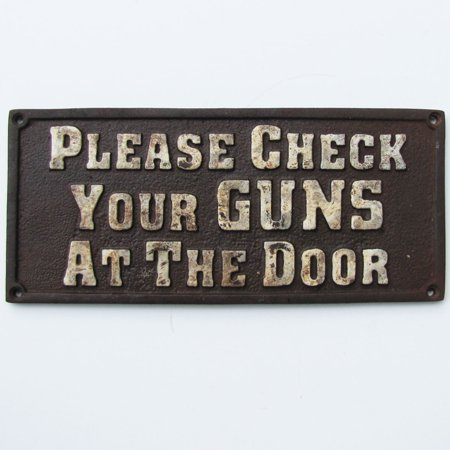 - old west hotel saloon cast iron sign PLEASE CHECK YOUR GUNS AT THE DOOR plaque