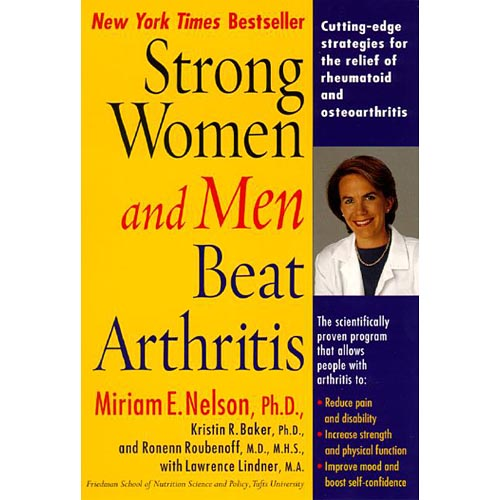 Strong Women and Men Beat Arthritis: The Scientifically Proven Program That Allows People With Arthritis to Take Charge of Their Disease