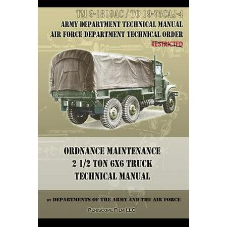 Ordnance Maintenance 2 1/2 Ton 6x6 Truck Technical Manual : TM 9-1819ac and to 19-75caj-4