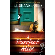 A Purrfect Alibi : A pawsitively gripping cozy mystery