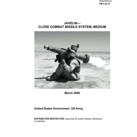 Field Manual Fm 3 22 37 Javelin   Close Combat Missile System  Medium March 2008