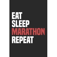 Eat Sleep Marathon Repeat: Funny Cool Marathon Journal - Notebook - Workbook - Diary - Planner - 6x9 - 120 Blank Pages - Cute Gift For Marathoner, Marathon Athletes, Marathon Lovers, Marathon Fans, En