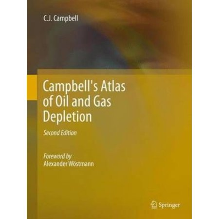 Campbells Atlas Of Oil And Gas Depletion  Hardcover