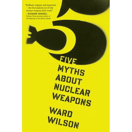 Five Myths About Nuclear Weapons - eBook