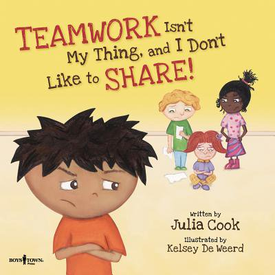 Teamwork Isn't My Thing, and I Don't Like to Share!: Classroom Ideas for Teaching the Skills of Working as a Team and Sharing (Teaching Social Skills To Kids With Aspergers)