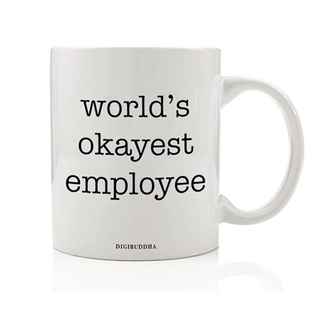 World's Okayest Employee Mug, Funny Humor Sarcasm Work Office Quote, Sarcastic Present White Elephant Christmas Birthday Gag Gift Idea for Coworker Him Her 11oz Ceramic Coffee Cup by Digibuddha